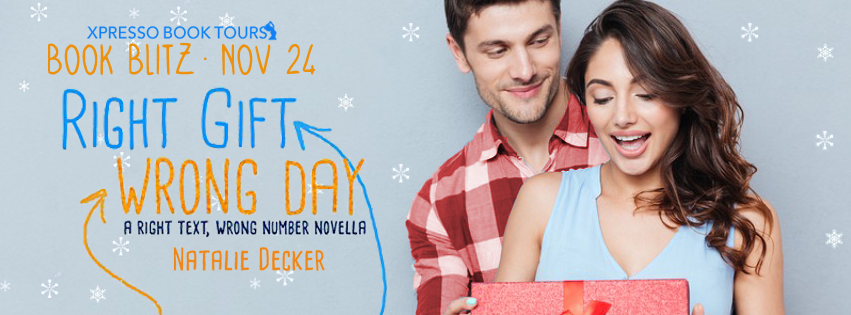 Book Blitz: Right Gift. Wrong Day by Natalie Decker