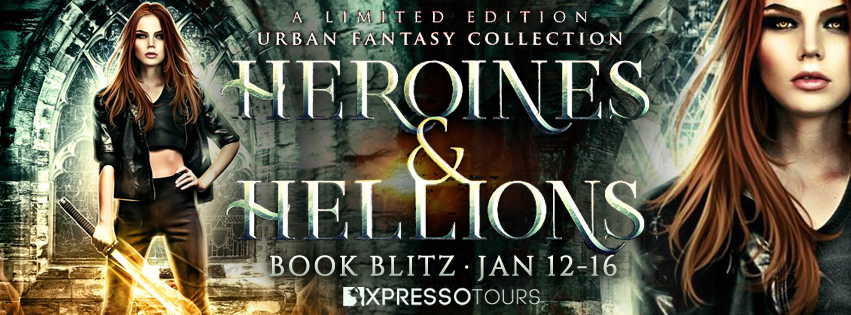 Blitz + #Giveaway: Heroines & Hellions: An Urban Fantasy and Fantasy Collection