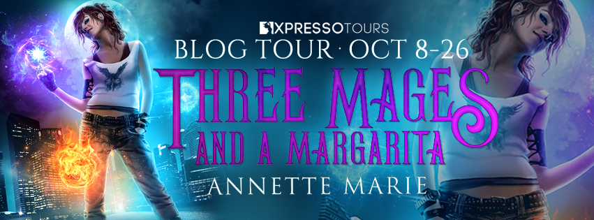 Blog Tour: Three Mages and a Margarita by Annette Marie